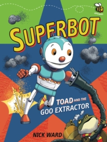 Superbot: Toad and the Goo Extractor, Paperback Book