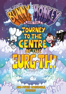 Bunny vs Monkey 2: Journey to the Centre of the Eurg-th : Book 2, Paperback / softback Book