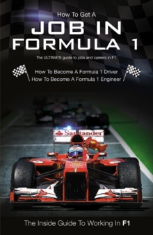 HOW TO GET A JOB IN FORMULA 1, Paperback Book
