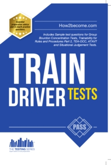 Train Driver Tests: The Ultimate Guide for Passing the New Trainee Train Driver Selection Tests: ATAVT, TEA-OCC, SJE's and Group Bourdon Concentration Tests : 1, Paperback Book