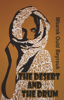 The Desert and the Drum, Paperback / softback Book