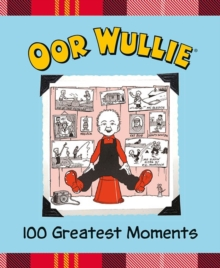 Oor Wullie 100 Greatest Moments, Hardback Book