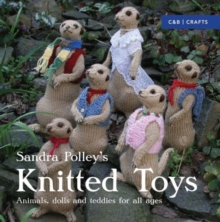 Knitted Toys : Animals, Dolls and Teddies for All Ages, Paperback Book