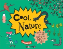 Cool Nature : Filled with Facts and Projects for Kids of All Ages, Hardback Book