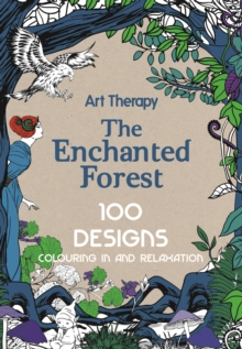 Art Therapy: Enchanted Forest, Hardback Book