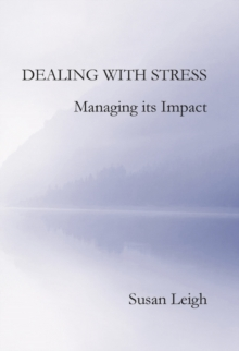 Dealing with Stress, Managing its Impact, Paperback / softback Book
