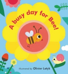 Little Faces: A Busy Day for Bee!, Board book Book