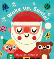 Little Faces: Wake Up, Santa!, Board book Book