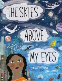 The Skies Above My Eyes, Hardback Book