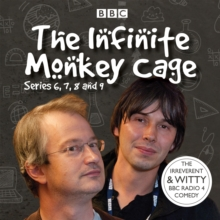 The The Infinite Monkey Cage : The Infinite Monkey Cage Series 6, 7, 8 and 9, CD-Audio Book
