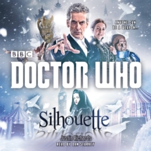 Doctor Who: Silhouette : A 12th Doctor Novel, CD-Audio Book
