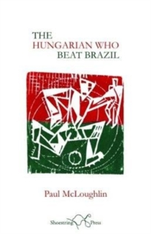 The Hungarian Who Beat Brazil, Paperback / softback Book