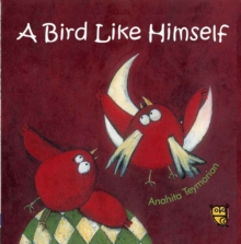 A Bird Like Himself, Hardback Book