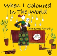 When I Coloured in the World, Hardback Book