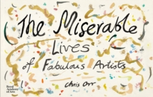 The Miserable Lives of Fabulous Artists, Hardback Book