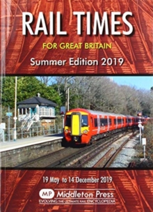 Rail Times For Great Britain : Summer Edition 2019, Paperback / softback Book