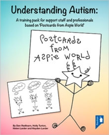 Understanding Autism : A Training Pack for Professionals Supporting Individuals with Autism Based on 'Postcards from Aspie World', Hardback Book