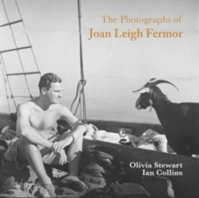 The Photographs of Joan Leigh Fermor : Artist and Lover, Hardback Book