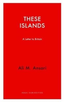 These Islands : A Letter To Britain, Paperback / softback Book
