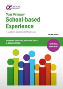 Your Primary School-based Experience : A Guide to Outstanding Placements, Paperback / softback Book
