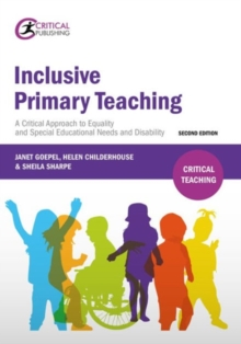 Inclusive Primary Teaching : A critical approach to equality and special educational needs and disability, Paperback / softback Book