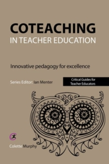 Coteaching in Teacher Education : Innovative Pedagogy for Excellence, Paperback / softback Book