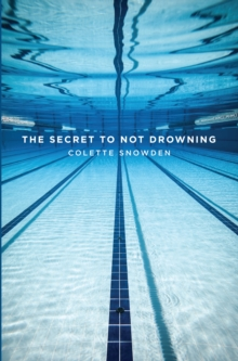 The Secret to Not Drowning, Paperback Book