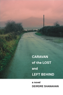 Caravan of The Lost and Left Behind, Paperback / softback Book