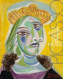 Picasso : The Artist and His Muses, Paperback / softback Book