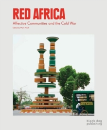 Red Africa : Affective Communities and the Cold War, Paperback / softback Book