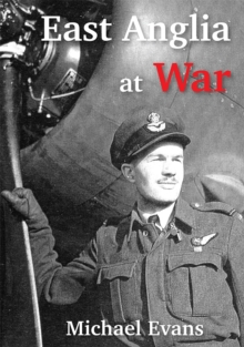 East Anglia at War, Paperback Book