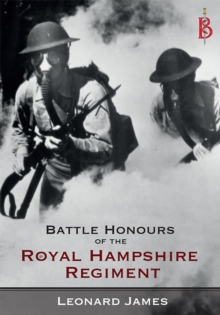 The Battle Honours of the Royal Hampshire Regiment, Paperback Book