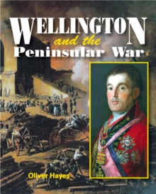 Wellington & the Peninsular War, Paperback Book