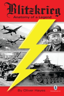 Blitzkrieg : Anatomy of a Legend, Paperback Book