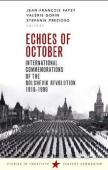 Echoes of October : International Commemorations of the Bolshevik Revolution 1918-1990, Paperback Book