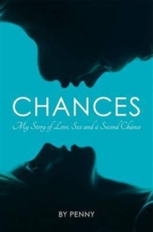 Chances : My Story of Love, Sex and a Second Chance, Paperback / softback Book