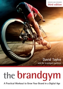 The Brandgym : A Practical Workout for Growing Brands in a Digital Age, Paperback Book