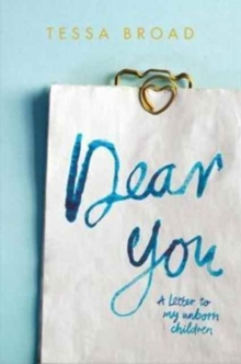 Dear You: A Letter to My Unborn Children, Paperback / softback Book