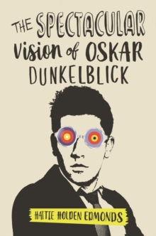 The Spectacular Vision of Oskar Dunkelblick, Paperback / softback Book