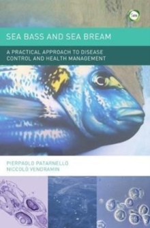 Sea Bass and Sea Bream : A Practical Approach to Disease Control and Health Management, Hardback Book