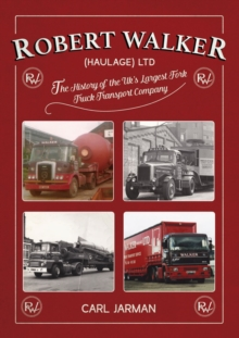 Robert Walker Haulage Ltd : The History of the UK's Largest Fork Truck Transport Company, Hardback Book