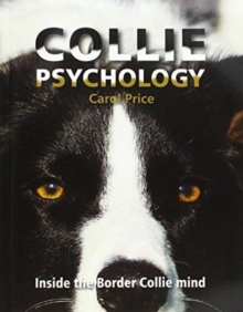 Collie Psychology : Inside The Border Collie Mind, Paperback / softback Book