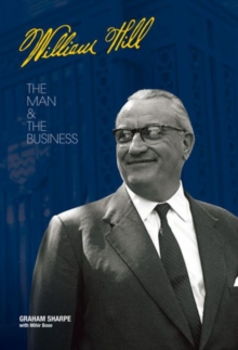William Hill : The Man & the Business, Paperback Book