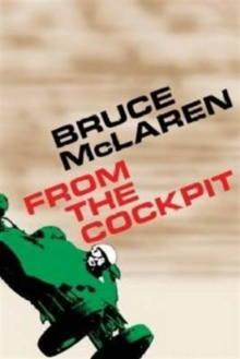 Bruce McLaren : From the Cockpit, Hardback Book
