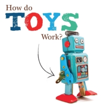 How Do Toys Work?, Hardback Book
