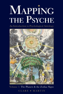 Mapping the Psyche : The Planets and the Zodiac Signs Volume 1, Paperback / softback Book