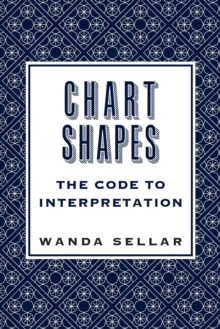 Chart Shapes: The Code to Interpretation, Paperback / softback Book