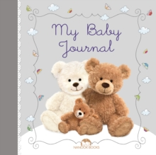 My Baby Journal : A Keep-Forever Memory Book, Hardback Book