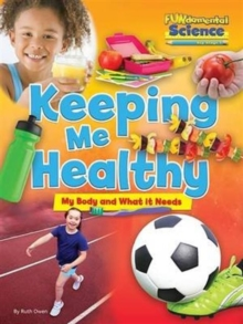 Fundamental Science Key Stage 1: Keeping Me Healthy: My Body and What it Needs, Paperback Book