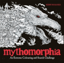 Mythomorphia : An Extreme Colouring and Search Challenge, Paperback / softback Book